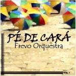 CD Pé de Cará Frevo Orquestra